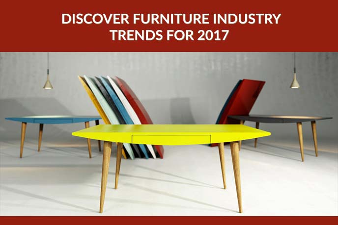 Main Furniture Industry Trends: Learn How To Attract Clients in 2017