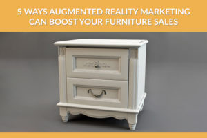 Future Of Furniture Marketing - Augmented Reality