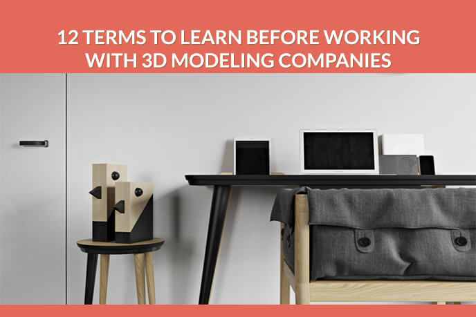 12 3D Modeling terms To Learn Before Working With 3D Modeling Companies
