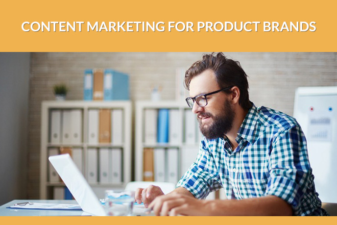 7 Tips for Successful Content Marketing for Product Brands