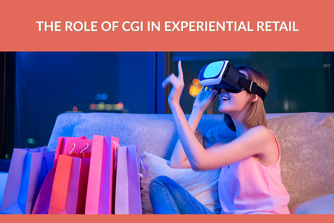 The Role of CGI In Experiential Retail